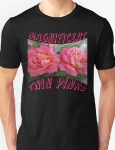 Magnificent Twin Pinks Unisex T-Shirt