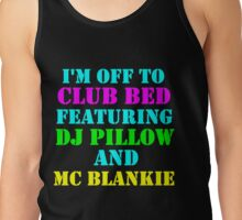 OFF TO CLUB BED Tank Top