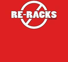 No Re-Racks Unisex T-Shirt