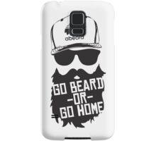 Go Beard Or Go Home Samsung Galaxy Case/Skin