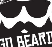 Go Beard Or Go Home Sticker