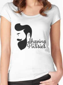 SHAVING IS FOR PUSSIES Women's Fitted Scoop T-Shirt
