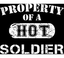 Property Of A Hot Soldier - TShirts & Hoodies Photographic Print
