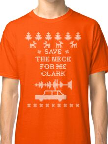 """Christmas Vacation """"Save the Neck"""" Classic T-Shirt"""