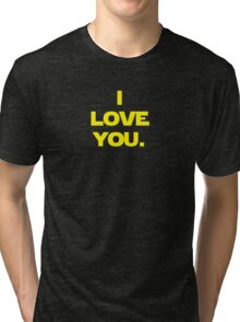 I love you. I know. (I love you version) Tri-blend T-Shirt