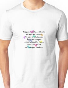 Happiness is like a butterfly Unisex T-Shirt