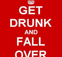 Get Drunk and Fall Over by kerchow