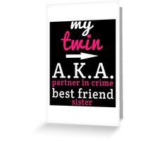 my twin aka partner in crime best friend sister Greeting Card
