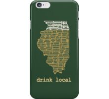 Drink Local - Illinois Beer Shirt iPhone Case/Skin