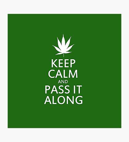 Keep calm marijuana humor Photographic Print