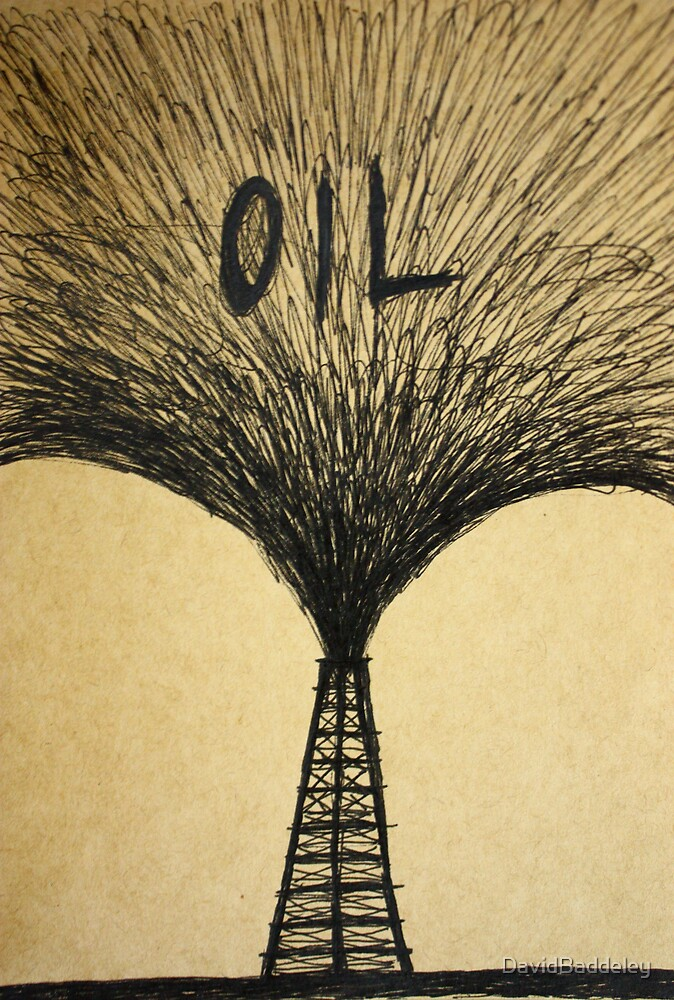 If I Say I'm An Oil Man You Will Agree by DavidBaddeley