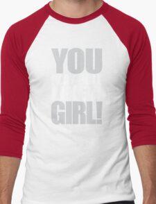 You Play Ball Like a Girl! Sandlot Design Men's Baseball ¾ T-Shirt