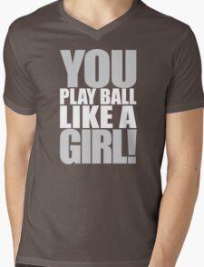 You Play Ball Like a Girl! Sandlot Design Mens V-Neck T-Shirt