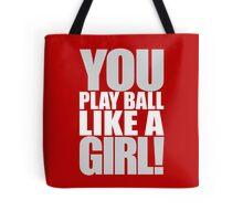 You Play Ball Like a Girl! Sandlot Design Tote Bag
