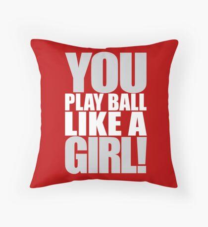 You Play Ball Like a Girl! Sandlot Design Throw Pillow