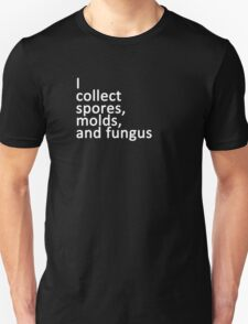 I collect spores, molds, and fungus T-Shirt
