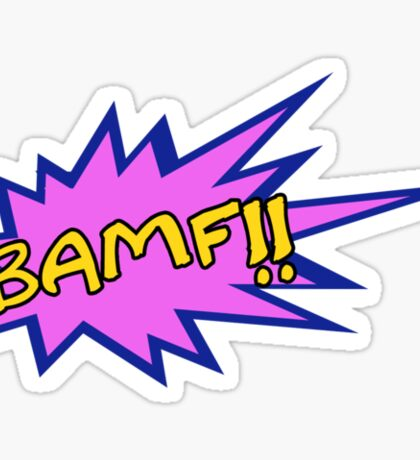 BAMF!! Sticker