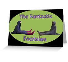 The Fantastic Footsies Greeting Card