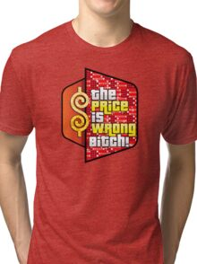 The Price is Wrong! Tri-blend T-Shirt