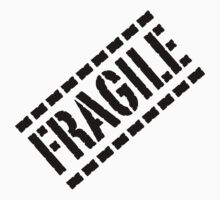 Fragile - Black Lettering, Funny by Ron Marton