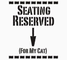 Reserved For My Cat - Black Lettering, Funny by Ron Marton