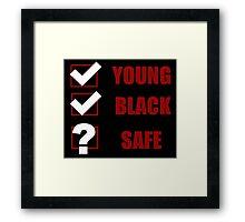 Young, Black, Safe? (I Can't Breathe) Framed Print