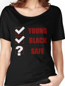 Young, Black, Safe? (I Can't Breathe) Women's Relaxed Fit T-Shirt
