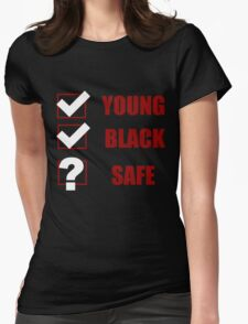 Young, Black, Safe? (I Can't Breathe) Womens Fitted T-Shirt