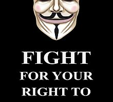 Fight for your Right V for Vendetta by James  Cianciaruso