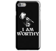 I am worthy iPhone Case/Skin