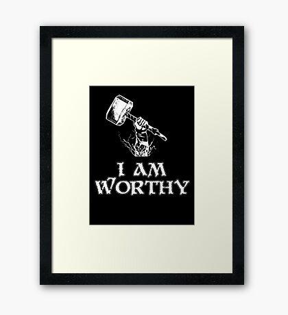 I am worthy Framed Print
