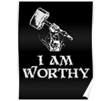 I am worthy Poster