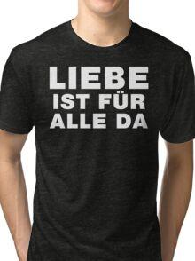 Liebe Ist Für Alle Da Tri-blend T-Shirt