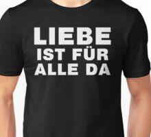 Liebe Ist Für Alle Da Unisex T-Shirt