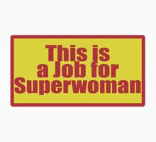 This is a job for Superwoman - Shirt & Sticker by deanworld