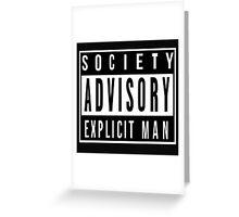 Society Advisory Explicit Man Greeting Card