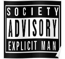 Society Advisory Explicit Man Poster