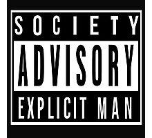 Society Advisory Explicit Man Photographic Print