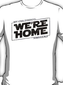We're Home (Black Grey 2) T-Shirt