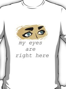 My eyes T-Shirt