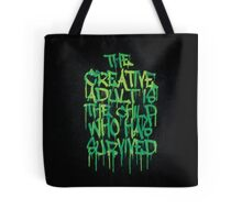 Graffiti Tag Typography! The Creative Adult is the Child Who Has Survived  Tote Bag
