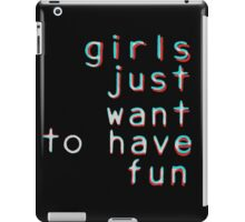 Girls want to have fun iPad Case/Skin
