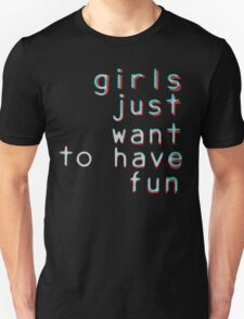Girls want to have fun Unisex T-Shirt