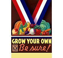 Victory Garden -- Grow Your Own Photographic Print