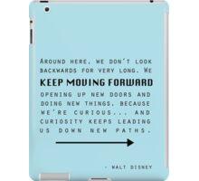 Keep Moving Forward iPad Case/Skin