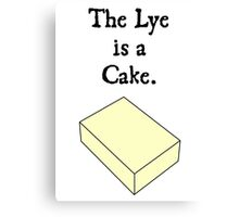 The Lye is a Cake Canvas Print