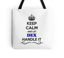 Keep Calm and Let DEX Handle it Tote Bag