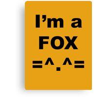 I'm a Fox Canvas Print