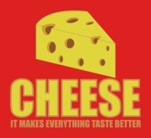 Cheese it  makes everything taste better Kids Clothes