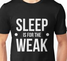 sleep is for the weak-white type Unisex T-Shirt